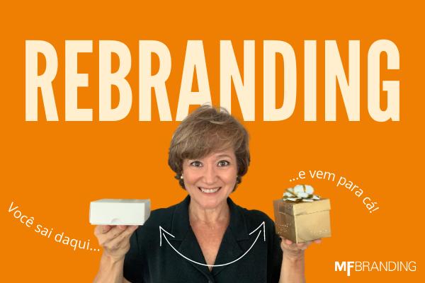 Rebranding é a renovação da sua marca